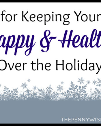 Tips for Helping Your Kids Stay Happy & Healthy Over the Holidays