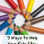 9 Ways to Help Your Kids Stay Focused in School