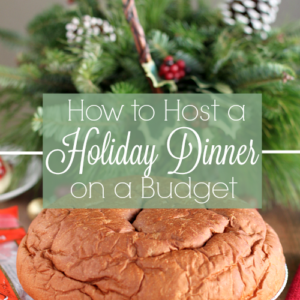 Tips for Hosting a Holiday Dinner on a Budget
