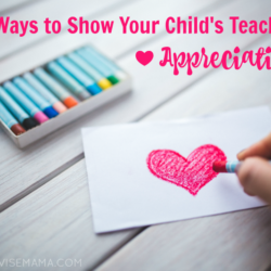 7 Creative Ways to Show Your Child's Teacher Appreciation