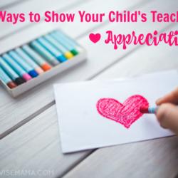 7 Creative Ways to Show Your Child's Teacher Appreciation