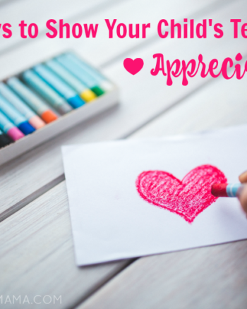7 Ways to Show Your Child's Teacher Appreciation