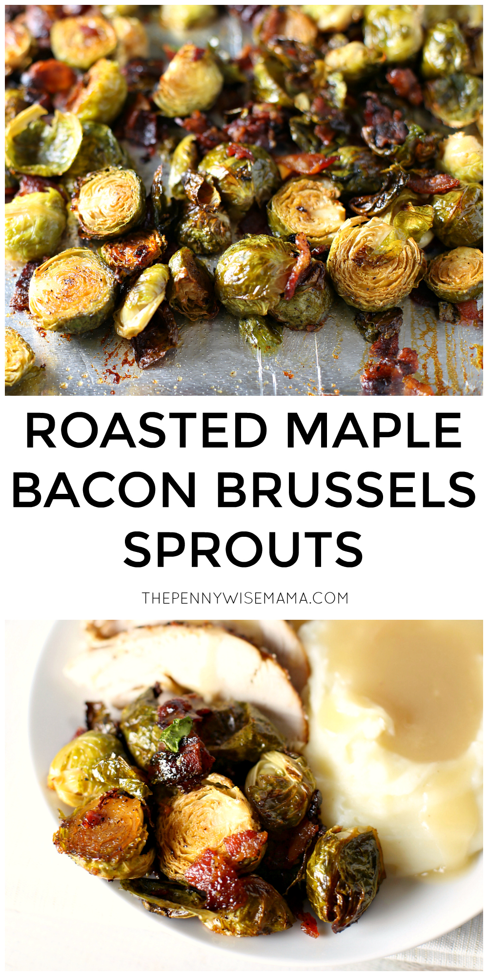 Roasted Maple Bacon Brussels Sprouts - an easy recipe for crispy, sweet and salty Brussels sprouts. Perfect for a holiday meal side dish!