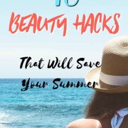 10 Dirt Cheap Summer Beauty Hacks